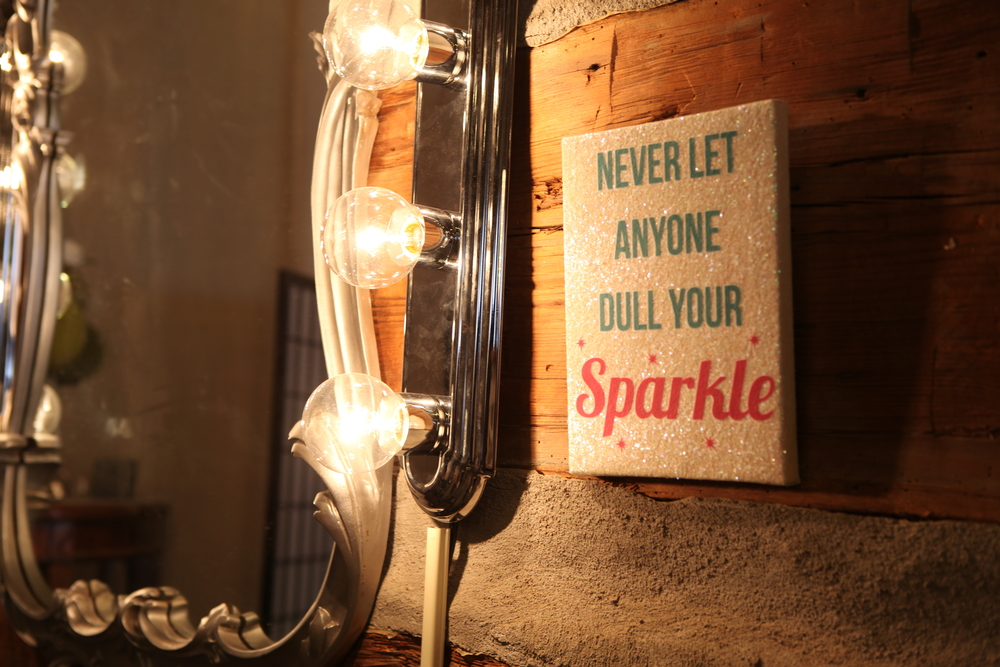 """Never let anyone dull your sparkle."" This was hanging in the studio and loved it so much because it's true.   Photo credit: me"