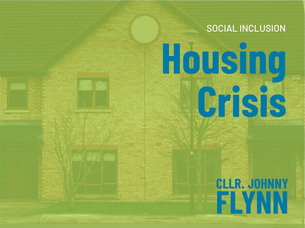 Housing Crisis Cllr. Johnny Flynn
