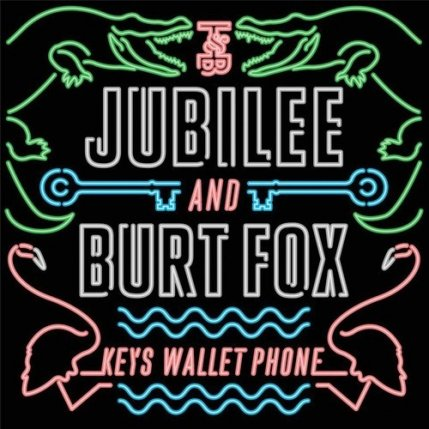 Jubilee & Burt Fox  - Keys Wallet Phone EP (#97)