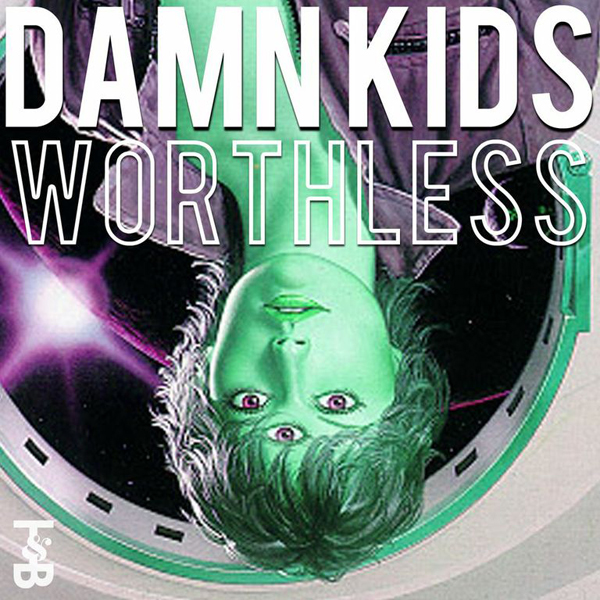 Damn Kids - Worthless (#91)