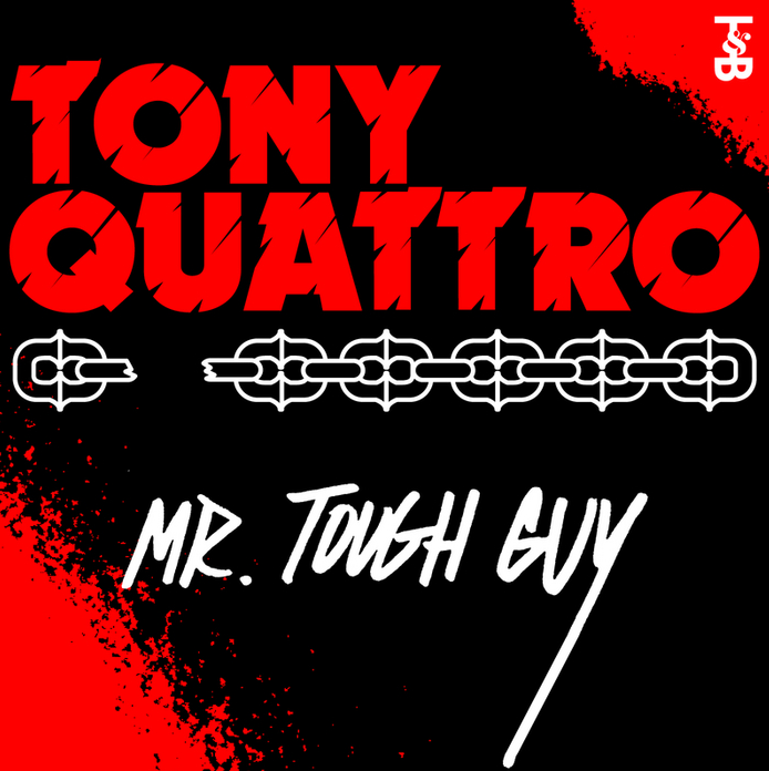 Tony Quattro - Mr. Tough Guy EP (#105)
