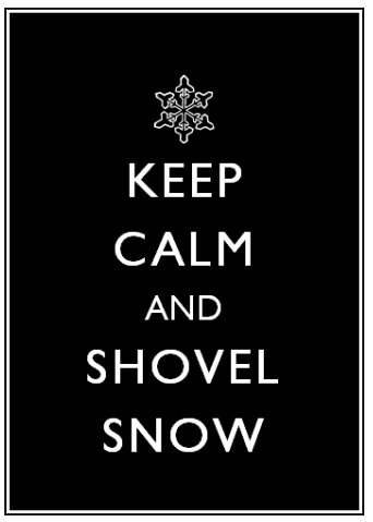 keep-calm-and-shovel-snow.jpg