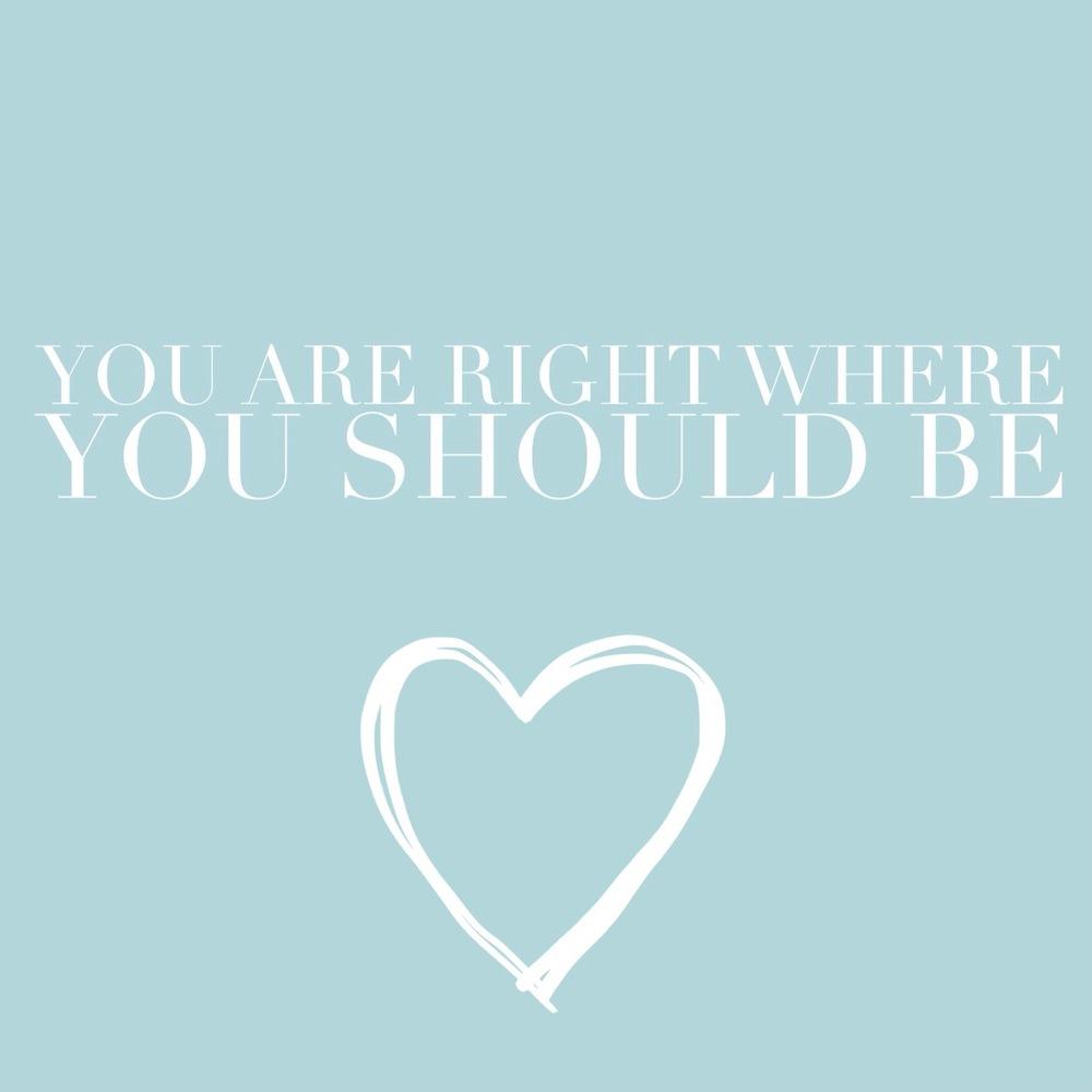 youarerightwhereyoushouldbe.jpg