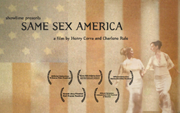 """Same Sex America sets a standard that will be hard to match."" – Variety"
