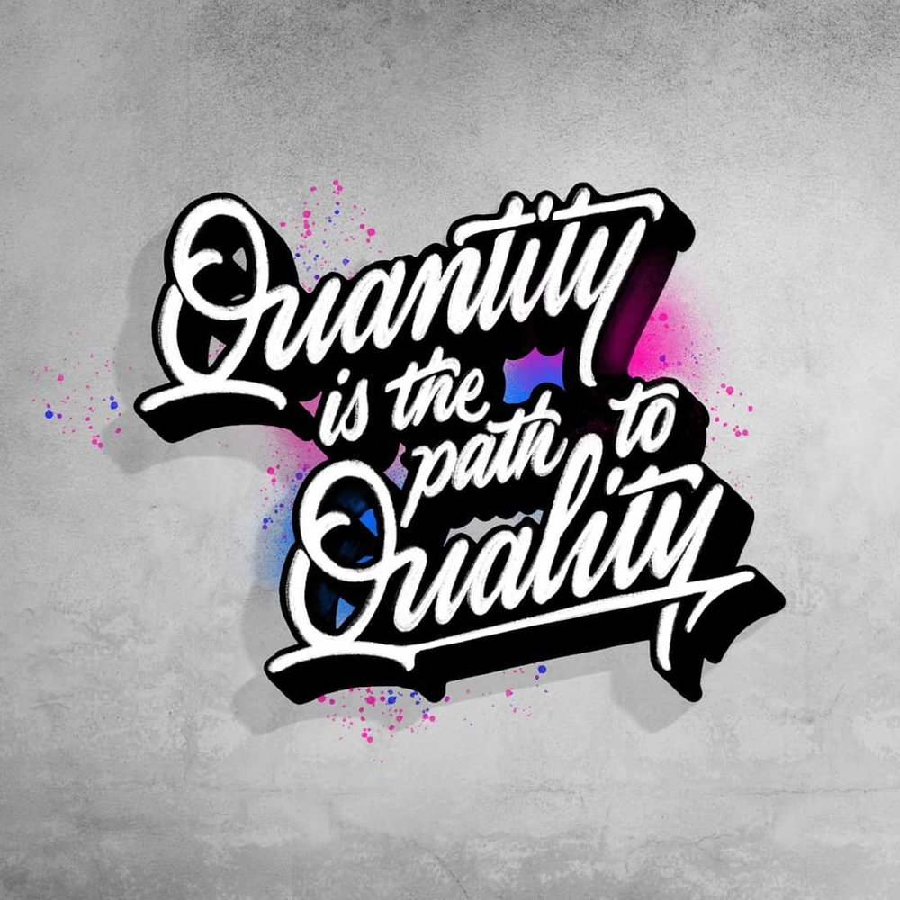 Quantity is the path to Quality