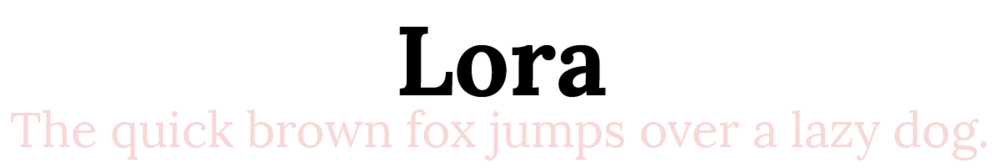 Lora: The quick brown fox jumps over a lazy dog.