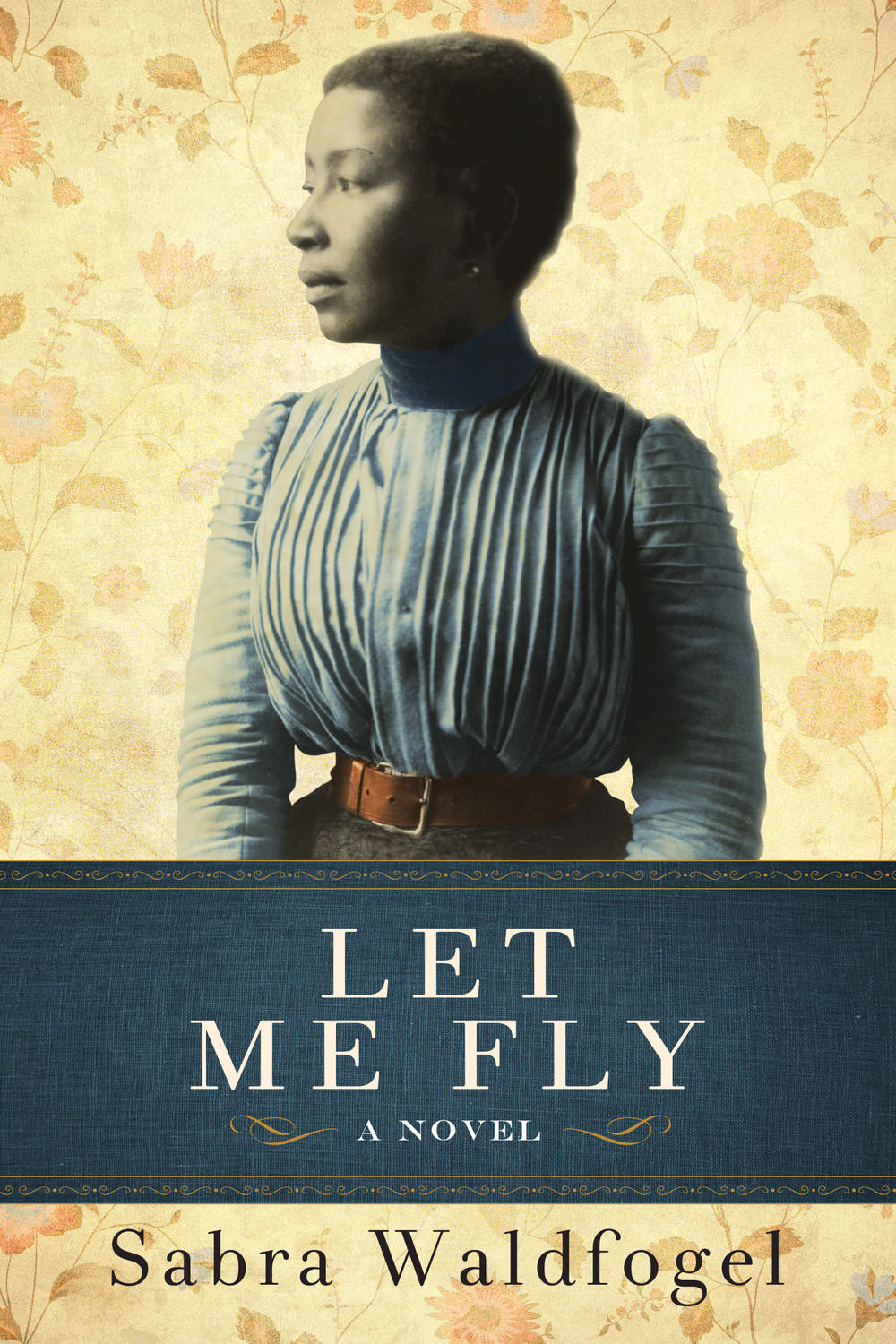Let Me Fly by Sabra Waldfogel - historical novel about Georgia after the Civil War
