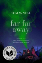 Far Far Away by Tom McNeal. It says quite a lot about Jeremy Johnson Johnson that the strangest thing about him isn't even the fact his mother and father both had the same last name. Jeremy once admitted he's able to hear voices, and the townspeople of Never Better have treated him like an outsider since. After his mother left, his father became a recluse, and it's been up to Jeremy to support the family. But it hasn't been up to Jeremy alone. The truth is, Jeremy can hear voices. Or, specifically, one voice: the voice of the ghost of Jacob Grimm, one half of the infamous writing duo, The Brothers Grimm. Jacob watches over Jeremy, protecting him from an unknown dark evil whispered about in the space between this world and the next. But when the provocative local girl Ginger Boultinghouse takes an interest in Jeremy (and his unique abilities), a grim chain of events is put into motion. And as anyone familiar with the Grimm Brothers know, not all fairy tales have happy endings....