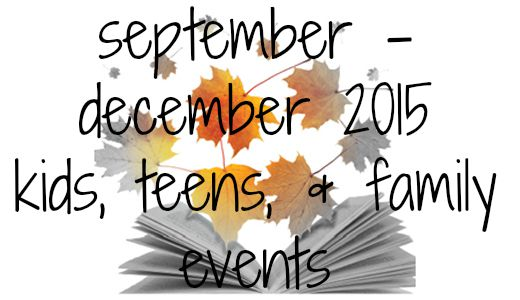 get the fall/winter 2015 flyer and see what's happening at the library for kids, teens, & families!