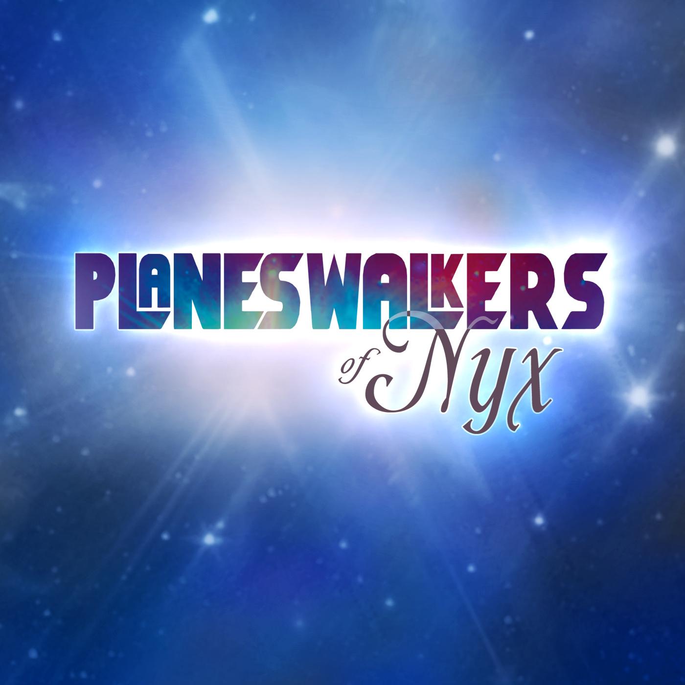 Planeswalkers of Nyx - Starwalker Studios