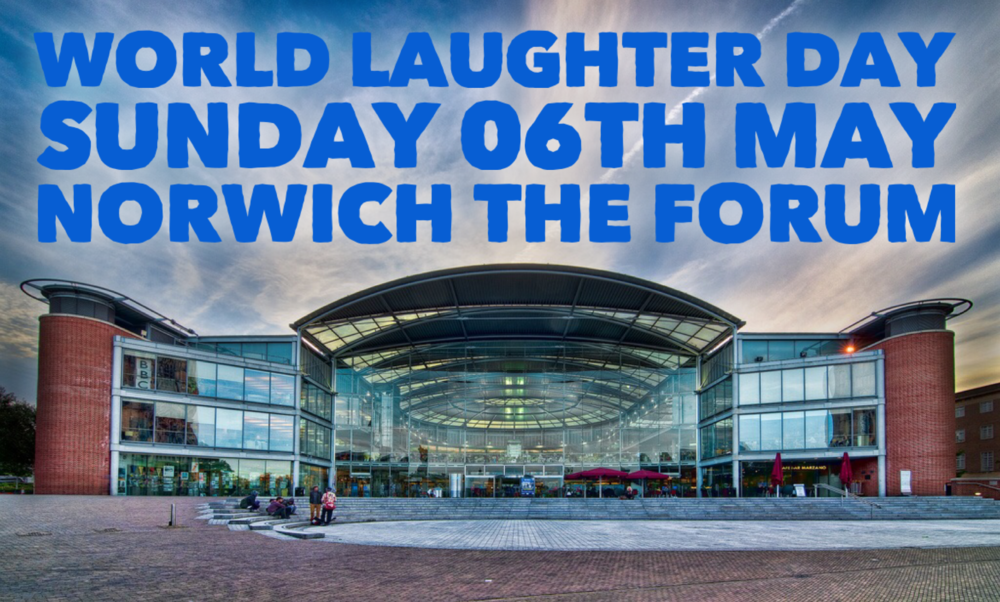 ..........PASSEDWorld Laughter Day         - Sunday 6th May - Join Mr dod at Norwich The Forum for a FREE LAUGHTER SESSION at 12/1:30pm