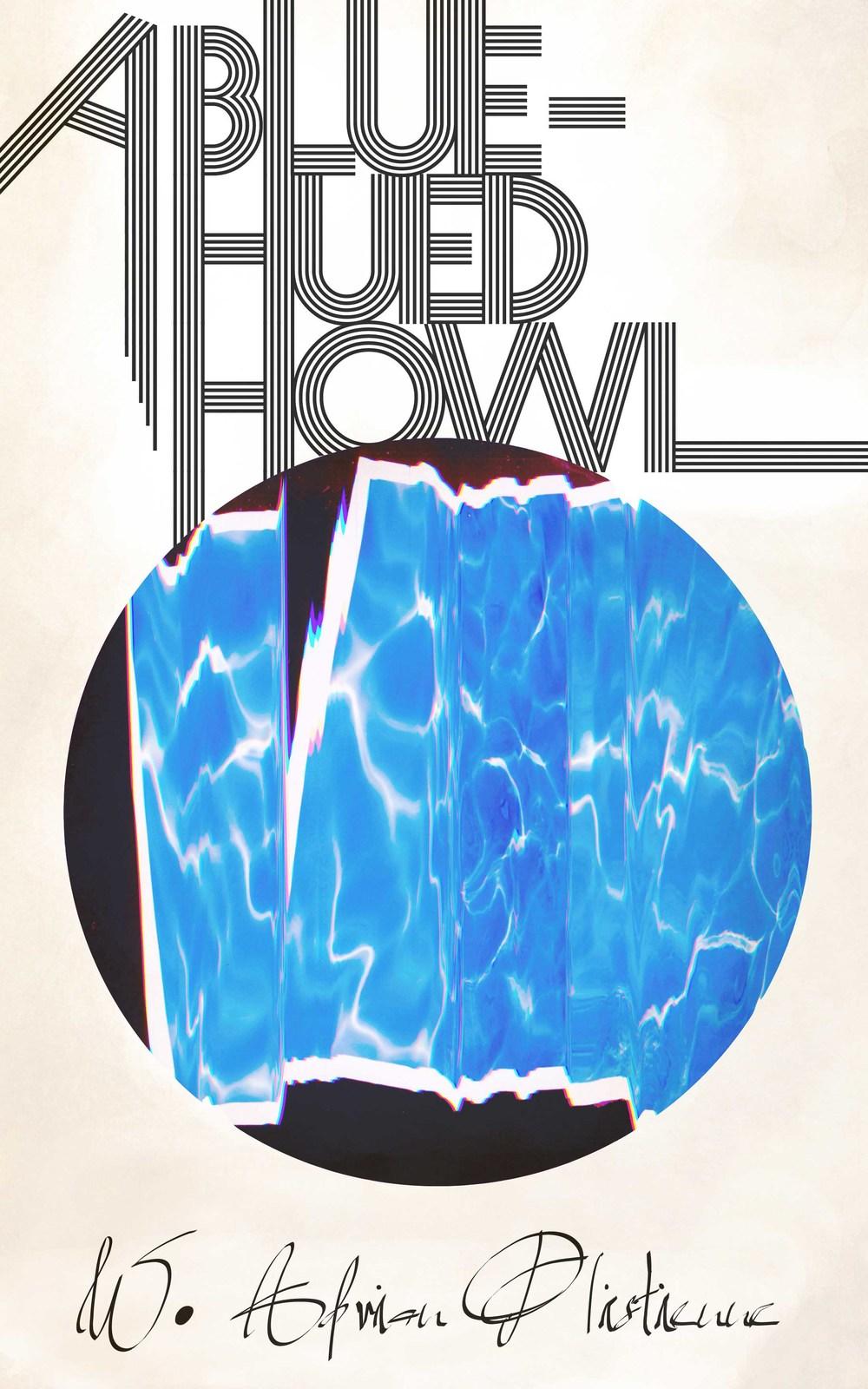 A BLUE-HUED HOWL by W. Adrian Plistienne