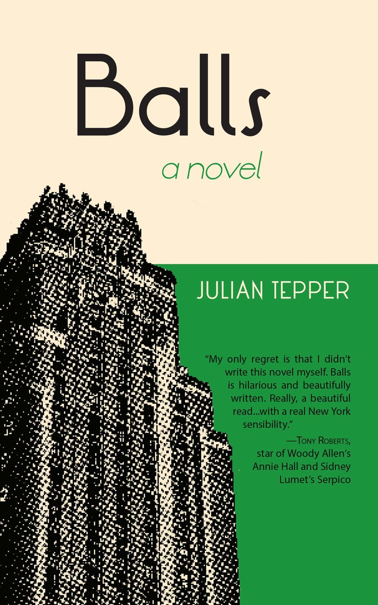 Balls By Julian Tepper 0s1s Reads Literary Playground Novel With