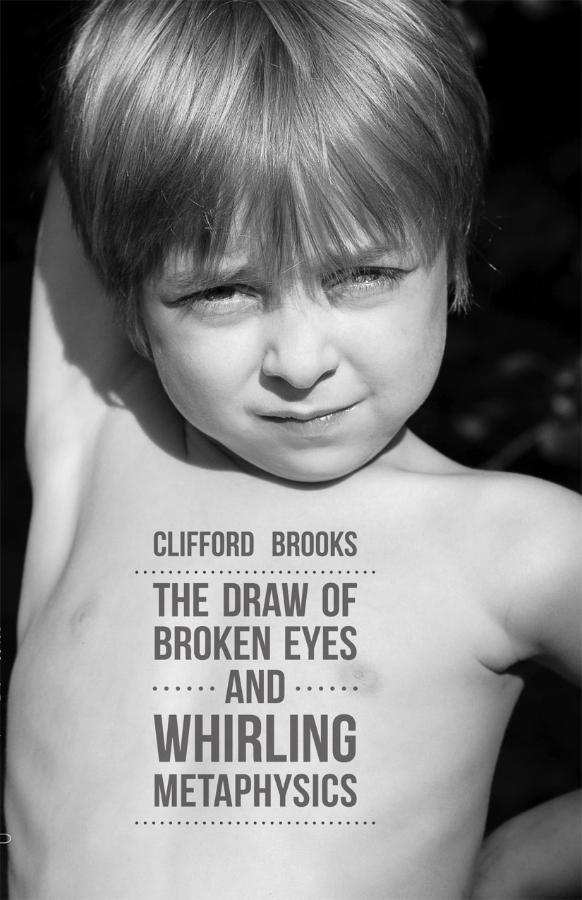 The Draw of Broken Eyes and Whirling Metaphysics by Clifford Brooks.jpg