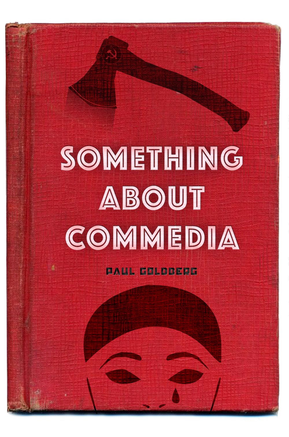 Paul Goldberg talks about Something About Commedia, a book which does not exist.