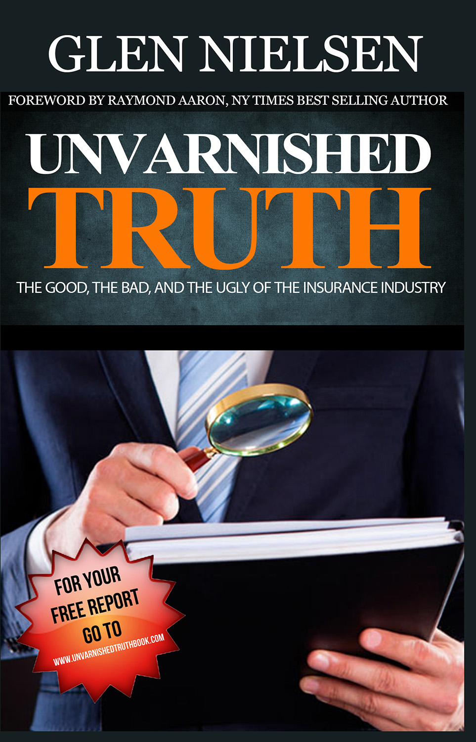The Unvarnished Truth by Glen Nielsen  www.unvarnishedtruthbook.com