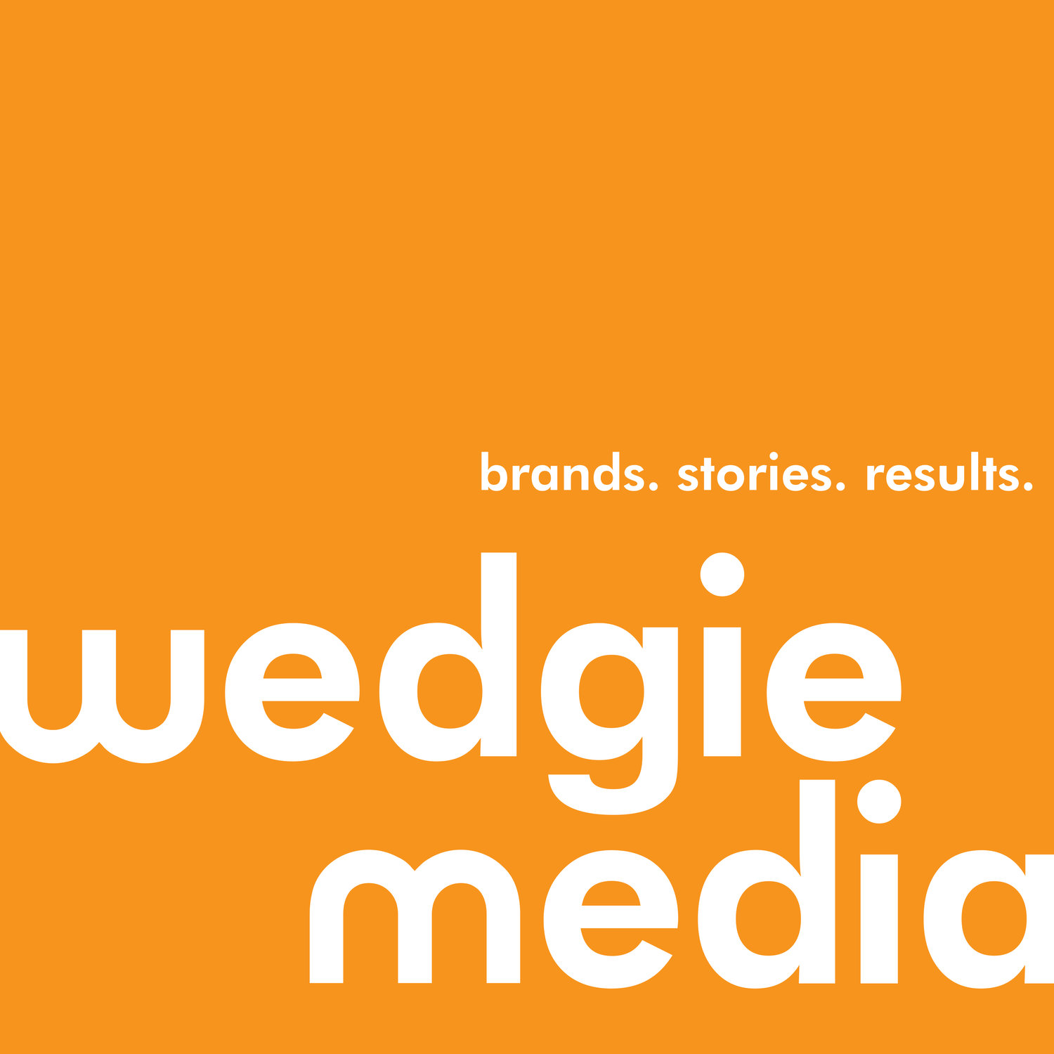 Wedgie Media - Brands, Stories, Results