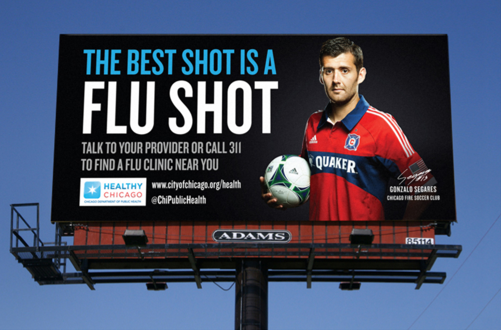 Healthy Chicago - 2013 Flu Shot Awareness Campaign - Gonzalo Segares/Chicago Fire Soccer Club Billboard
