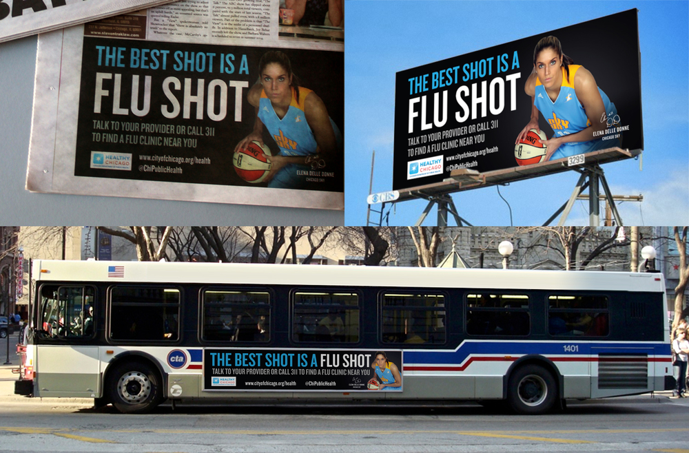 Healthy Chicago - 2013 Flu Shot Awareness Campaign -  Elena Delle Donne/WNBA Chicago Sky - Newspaper, Billboard, Bus Exterior