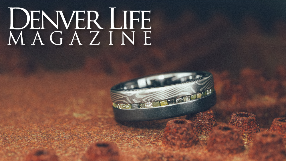 Article in Denver Life Magazine - unique Colorado wedding bands.   Click to read.