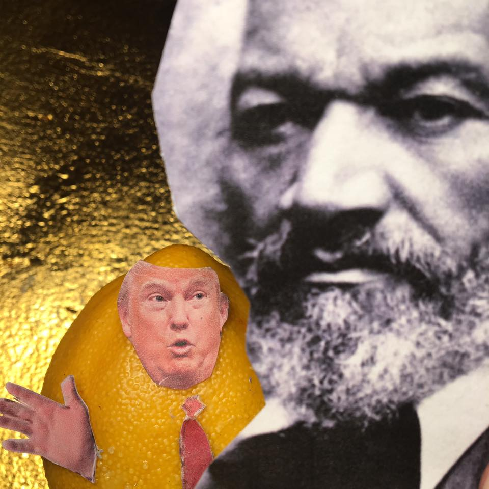 "2.4.17   Today's message is brought to you by Frederick Douglass. Press Secretary Spicer thinks that Douglass through ""A lot of the actions and statements that he's going to make… The contributions… Will become more and more.""....     ""WTF""    #Lemonlaw     #Squeezethelemon     #Zesty  #DivestDonald"