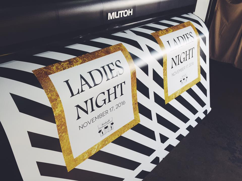 LADIES NIGHT PROMOTION // TEMPORARY BANNER   HIGH RESOLUTION GRAPHICS LARGE FORMAT PRINTING