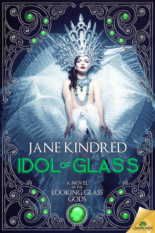 Idol of Glass (Looking Glass Gods #3)