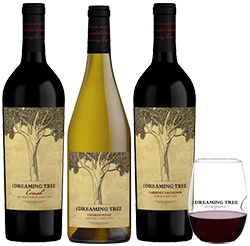 Dreaming Tree - wines for people to drink, not put in their cellar!