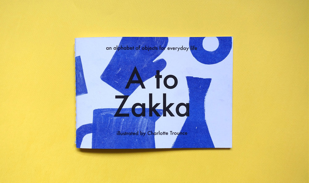 Charlotte Trounce and Maria Howard,  A to Zakka , Telegram Press, 2017