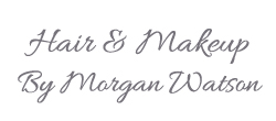 hair and makeup by morgan watson