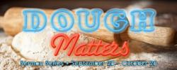 Dough Matters