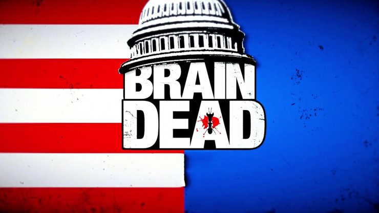 """Previously on BrainDead..."""