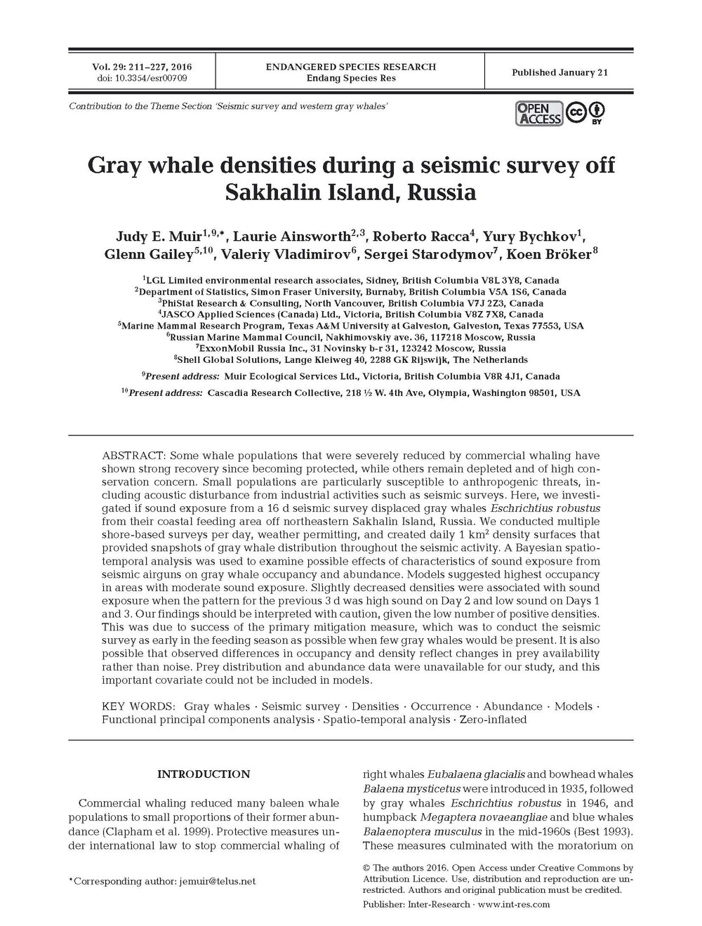 - Muir, J.E., L. Ainsworth, R. Racca, Y. Bychkov, G. Gailey, V. Vladimirov, S. Starodymov, and K. Bröker. 2016. Gray whale densities during a seismic survey off Sakhalin Island, Russia. Endang. Species Res.  29: 211-227.http://www.int-res.com/articles/esr2016/29/n029p211.pdf