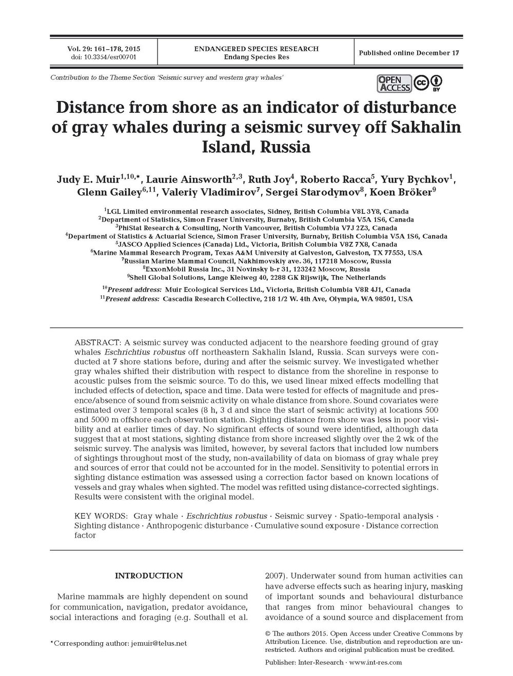 - Muir, J.E., L. Ainsworth, R. Joy, R. Racca, Y. Bychkov, G. Gailey, V. Vladmirov, S. Starodymov, and K. Bröker. 2015. Distance from shore as an indicator of disturbance of gray whales during a seismic survey off Sakhalin Island, Russia. Endang. Species Res. 29: 161-178.http://www.int-res.com/articles/esr2016/29/n029p161.pdf