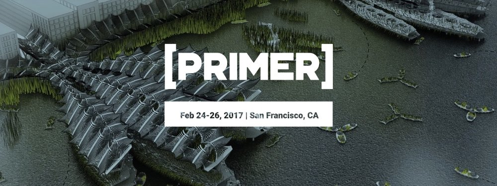 The 1st Primer Conference will take place in San Francisco February 24-26, 2017.