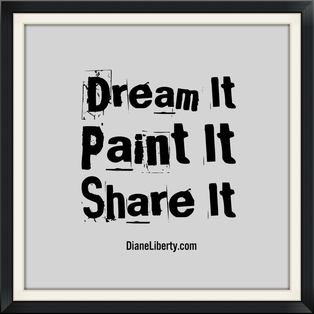 Dream It Paint It Share It