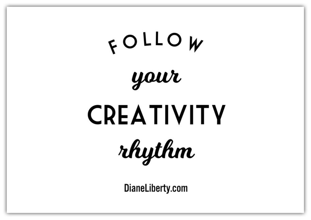 Follow  Your Creativity Rhythm