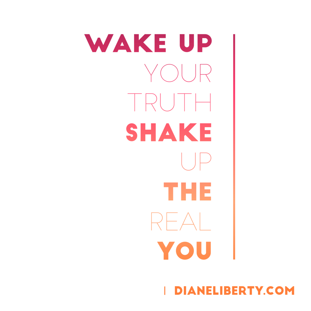 Wake Up Your Truth