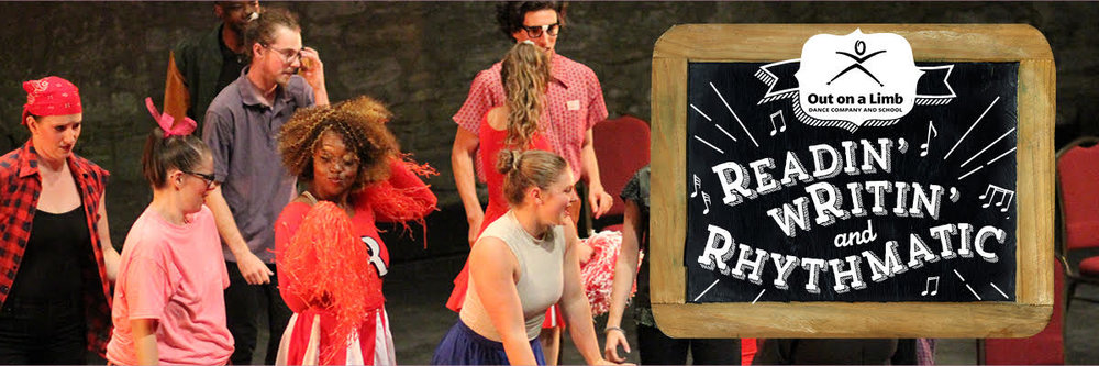 Readin' wRitin' and Rhythmatic an Original Production by Out on a Limb Dance Company and School