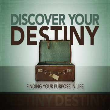 DISCOVERING YOUR DESTINY  Feb 2-Apr 6