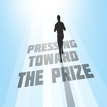 PRESSING TOWARD THE PRIZE  Aug. 25