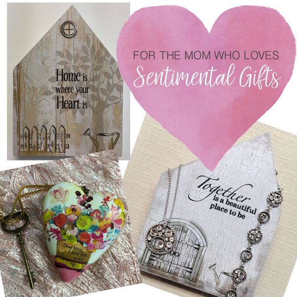 Sentimental Mom - We have lots of gifts for that mom who just loves sentimental gifts. No matter how you feel about her, we have the perfect saying for you to giver her. If all else fails,