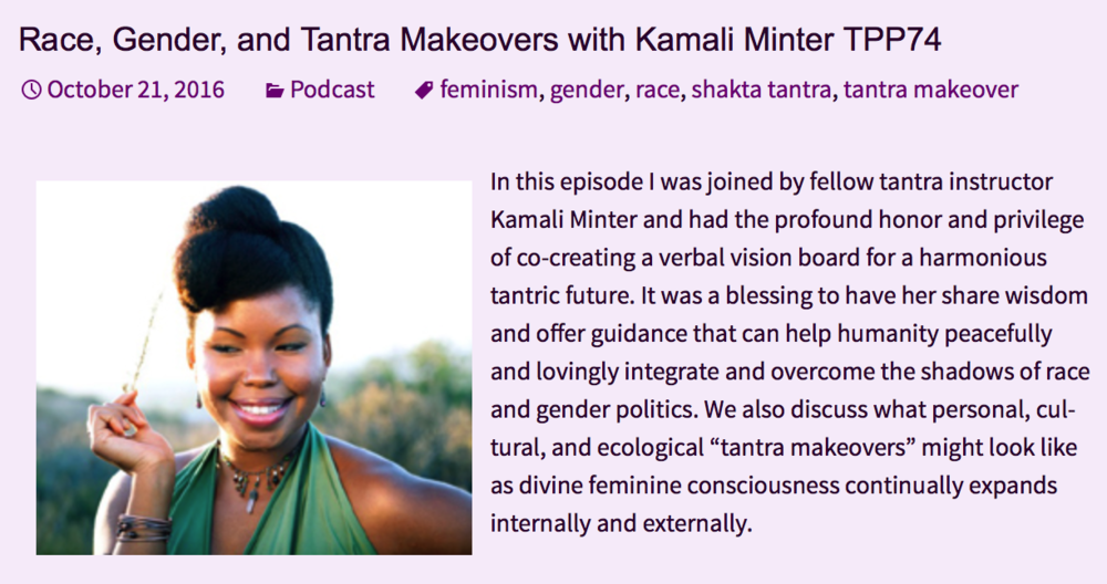 And here's another podcast interview I did with Ben of Tantra Punk, where we talk about Race, Gender, and how Tantra can help us overcome the shadows we have in these areas.