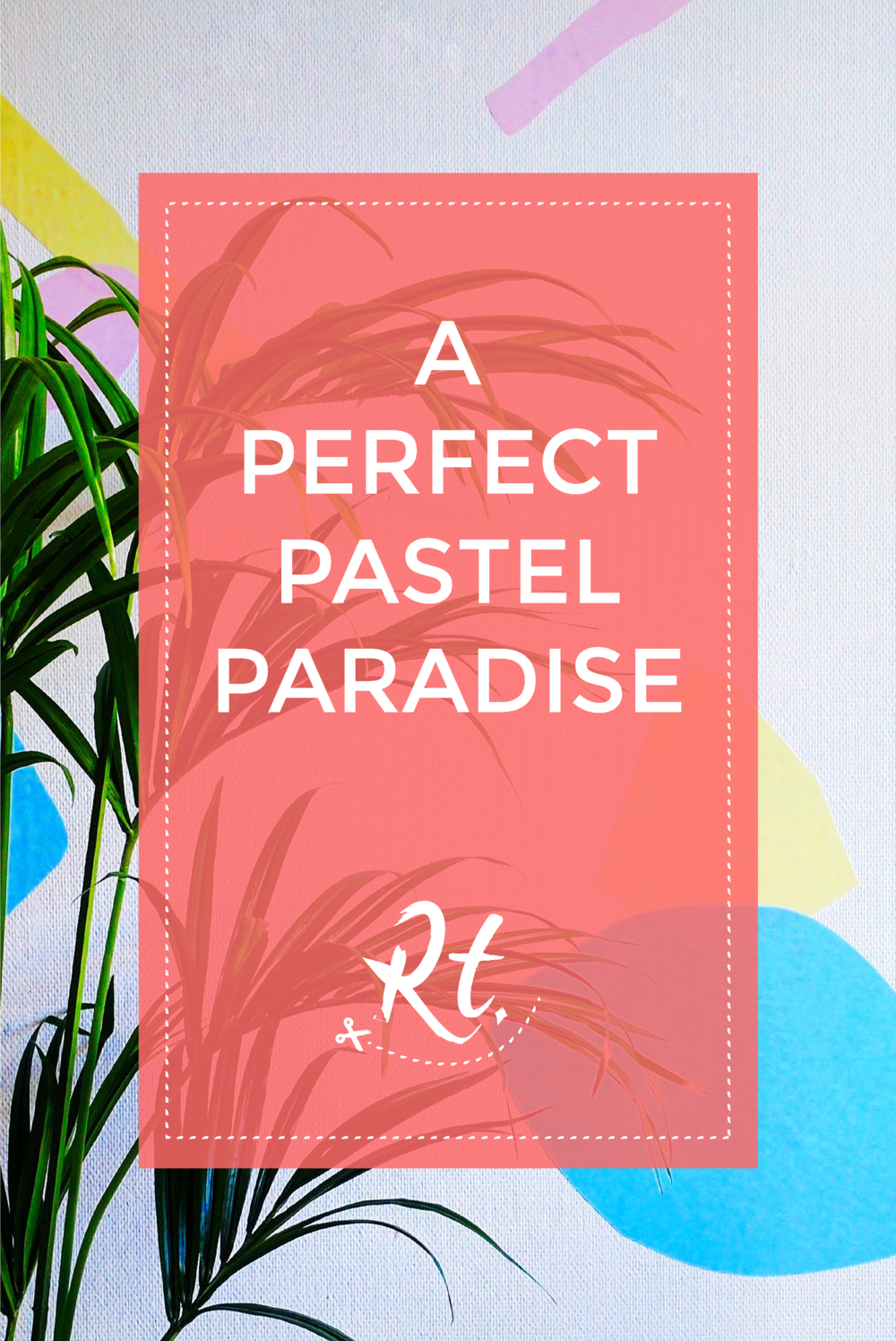 A Perfect Pastel Paradise interior wall from The Bloggers Market