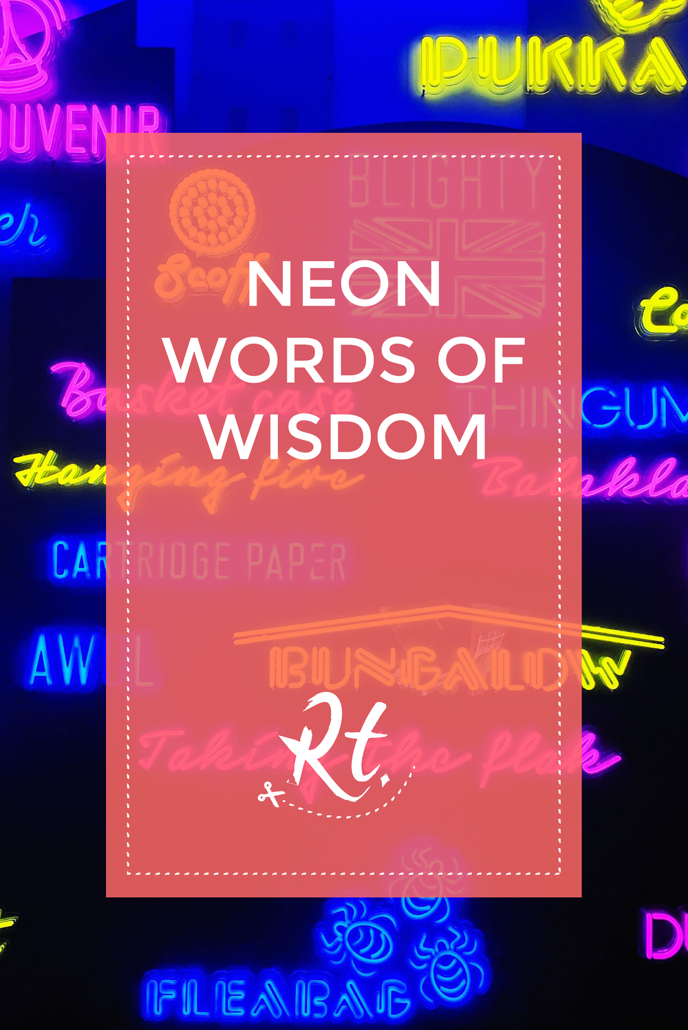 Neon Words of Wisdom by Rosh Thanki, neon typography of army chat of military language