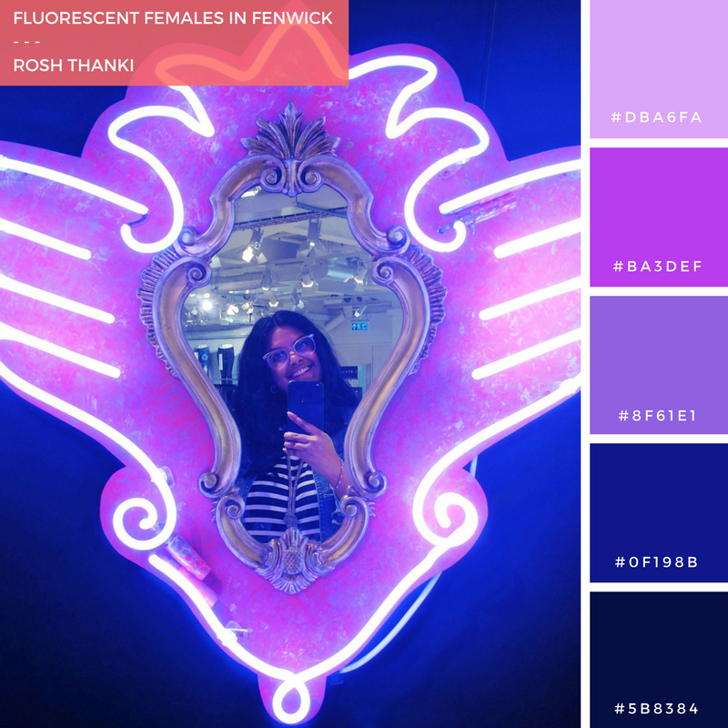 Colour Palette for Fluorescent Females in Fenwick by Rosh Thanki, lights of soho, women in neon exhibition