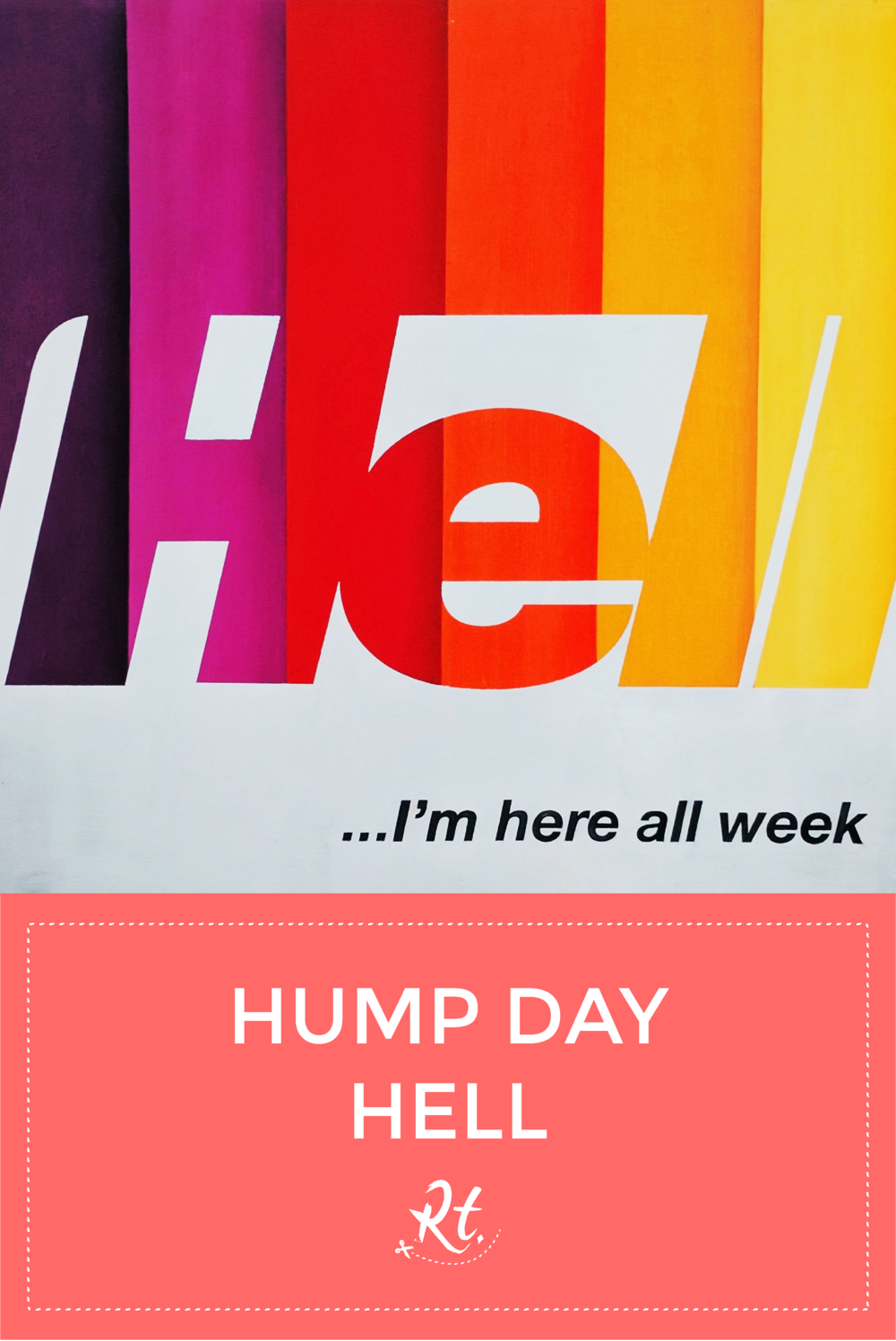 Hump Day Hell by Rosh Thanki, Harland Miller typography at Jealous Gallery