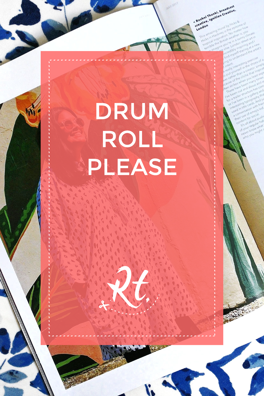 Drum Roll Please by Rosh Thanki, The Drum Magazine article flat lay