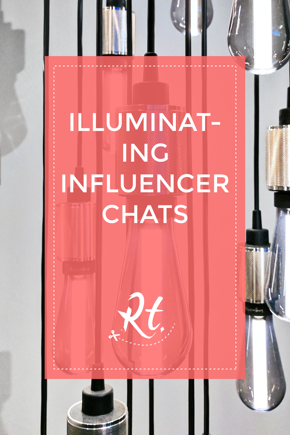 Illuminating Influencer Chats by Rosh Thanki, exposed hanging bulbs from Buster and Punch