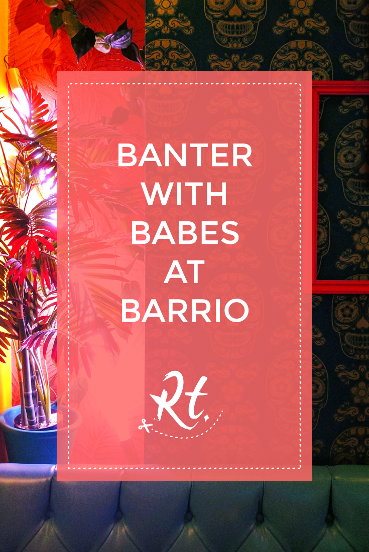 Banter with Babes at Barrio by Rosh Thanki, Barrio Soho interior